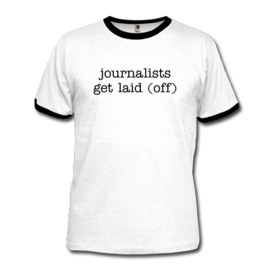 T-Shirt: Journalists get laid (off)